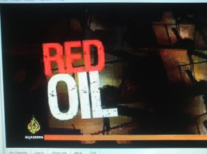 The Show ''RED OIL'' the ''Witness'' Special from Aljazeera English